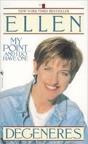 my point and i do have one by ellen degeneres