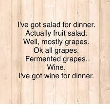 Fruit Salad For Dinner Meme - i ve got salad for dinner actually fruit salad well mostly grapes ok