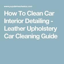 Car Interior Upholstery Cleaner Best 25 Car Interior Detailing Ideas On Pinterest Diy Interior