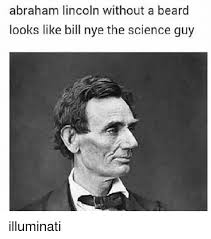 Abraham Lincoln Meme - abraham lincoln without a beard looks like bill nye the science guy