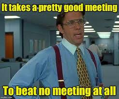 Meeting Meme - meetings imgflip