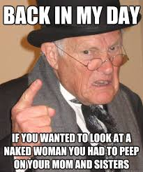Naked Meme - 40 very best of back in my time meme to make you smile the wondrous
