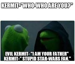 Who Are You People Meme - meme maker kermit who who are you evil kermit i am your