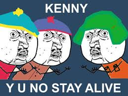 Y U No Guy Meme - y u no guy comic com y u no meme kenny submitted by angrycheese