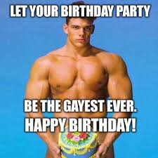 Birthday Memes For Guys - 20 colorful happy birthday memes for your gay friend