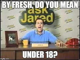 Jared Meme - ask jared memes imgflip