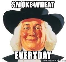 Quaker Memes - smoke wheat everyday quaker denied meme generator