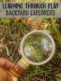 right in your own backyard learning through play backyard explorers activity ideas not
