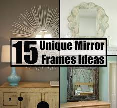 Unique Bathroom Mirror Frame Ideas 15 Creative And Unique Mirror Frames Ideas Diycozyworld Home