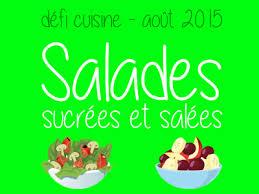defi cuisine défi cuisine salades sucrées ou salées