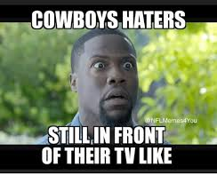 Cowboy Hater Memes - cowboys haters nflmemes4 you still in front of their tv like