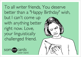 Sarcastic Happy Birthday Wishes 8 Of The Funniest Most Sarcastic Greeting Cards Of All Time