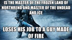 World Of Warcraft Meme - is the master of the frozen land of northrend and master of the