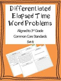 differentiated elapsed time word problems 3rd grade common core