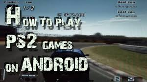 playstation 2 emulator for android how to play ps2 on android hd
