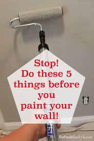 painting walls how to prep walls before painting refresh restyle