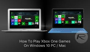 amazon xbox one games black friday play xbox one games on windows 10 pc or mac here u0027s how guide