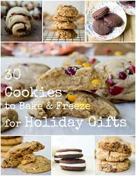 how to bake and freeze cookies for holiday gifts and 30 recipes