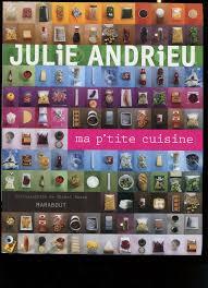 ma p tite cuisine julie andrieu julie andrieu ma p tite cuisine combines et recettes ebay