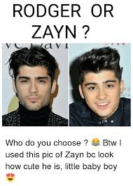 Baby Boy Meme - rodger or zayn a v l who do you choose btw i used this pic of