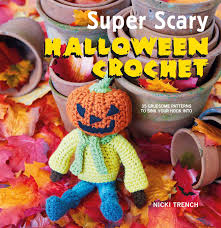 super scary halloween crochet book by nicki trench official