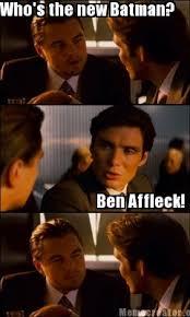 Affleck Batman Meme - who s the new batman ben affleck batman meme pictures picsmine