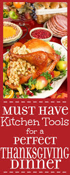 must kitchen tools for a thanksgiving dinner the