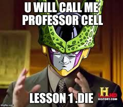 Dbz Meme - cell dbz imgflip
