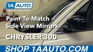 paint to match how to install paint to match side view mirrors 2005 10 chrysler