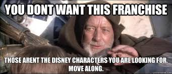 Star Wars Disney Meme - obi wan kenobi force suggestion to disney star wars know your meme
