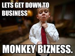Get Down Meme - lets get down to business monkey bizness financial advisor kid