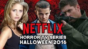 Best Horror Tv Series On Netflix For Halloween 2016 Youtube