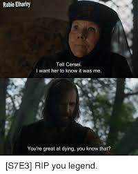 I Know You Want Me Meme - rabie elhariry tell cersei i want her to know it was me you re
