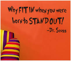 why fit in when you were born to stand out dr seuss quotes wall