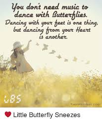 Cing Memes - you dont need music to dance with butterblies dancing with your teet