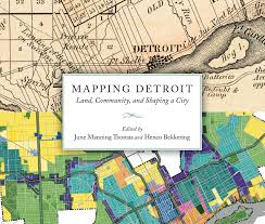 Detroit Zip Code Map Mapping Detroit Land Community And Shaping A City Great Lakes