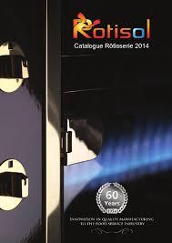 cuisine design rotissoire catalogue 2014 rotisserie rotissoire fr eng by rotisol issuu