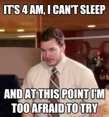 Can T Sleep Meme - livememe com at this point i m too afraid to ask andy