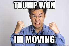 Moving Meme Generator - trump won im moving mad person meme generator