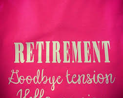 goodbye tension hello pension t shirt retired shirt etsy