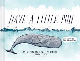 have a little pun an illustrated play on words frida clements