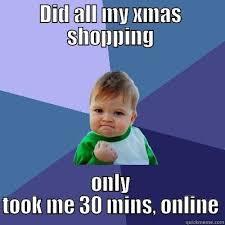 Christmas Shopping Meme - online christmas shopping quickmeme