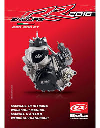 beta engine service workshop manual 2016 enduro rr 250 2t u0026 enduro