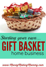 gift basket business how to start a gift basket business right from home business