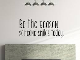 amazon com be the reason someone smiles today inspirational wall amazon com be the reason someone smiles today inspirational wall decal 39 x 16 inches everything else
