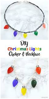 Diy Christmas Lights by Vikalpah Diy Christmas Lights Choker U0026 Necklace