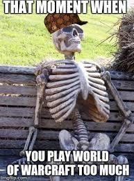 World Of Warcraft Meme - waiting skeleton meme imgflip