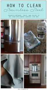 how to clean stainless steel appliances stainless steel steel