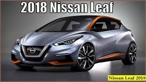 nissan leaf 2017 interior all new nissan leaf 2018 interior exterior and reviews youtube