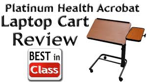 acrobat professional overbed laptop table review acrobat tilting laptop cart by platinum health best in